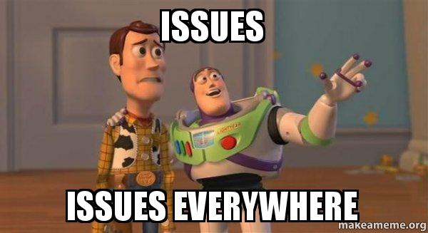 Issues Issues Everywhere - Buzz and Woody (Toy Story) Meme   Make a Meme
