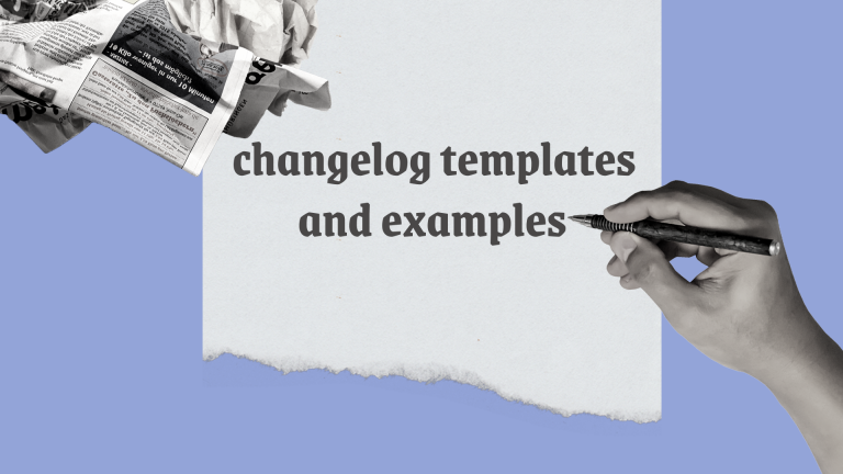 A Guide to Changelog: 10+ Changelog Templates and Inspiring Examples